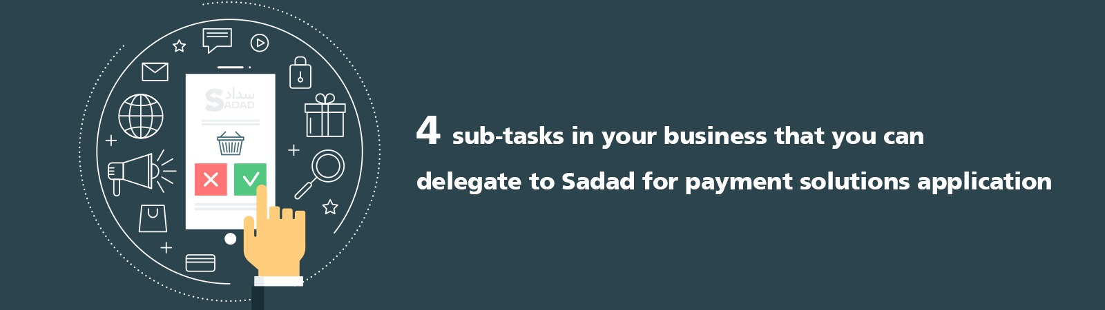 4 sub-tasks in your business that you can delegate to Sadad for payment solutions application.