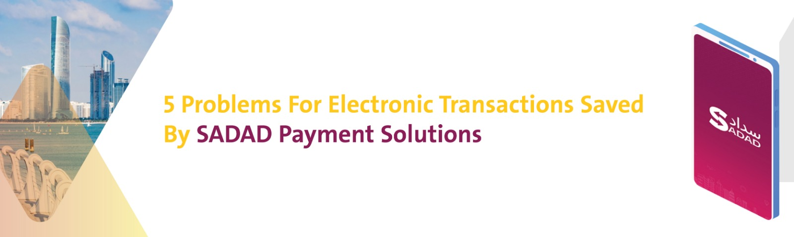 5 Problems For Electronic Transactions Saved By SADAD Payment Solutions