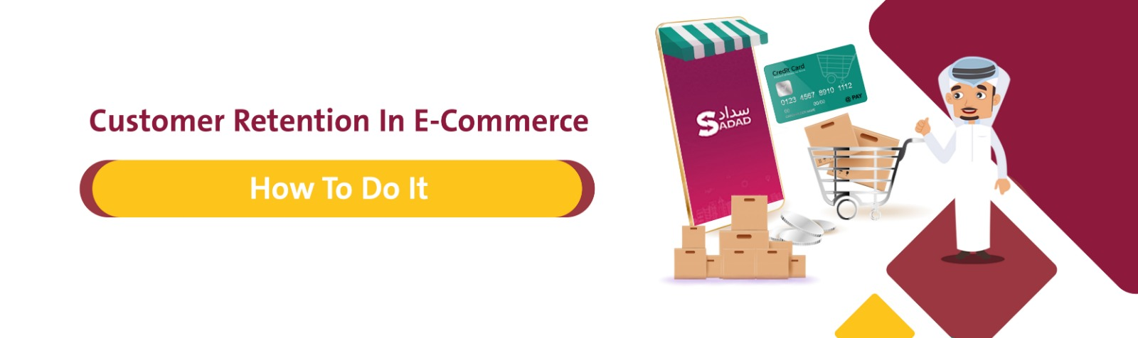 Customer Retention In E-Commerce: How To Do It - Sadad Payment Solutions - Sadad.qa - Banner Image