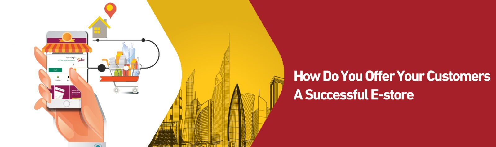 how do you offer your customer successful e-store | article banner | sadad.qa